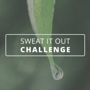 Sweat it out Challenge