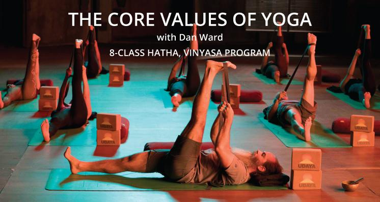 Dan Ward - The Core Values of Yoga